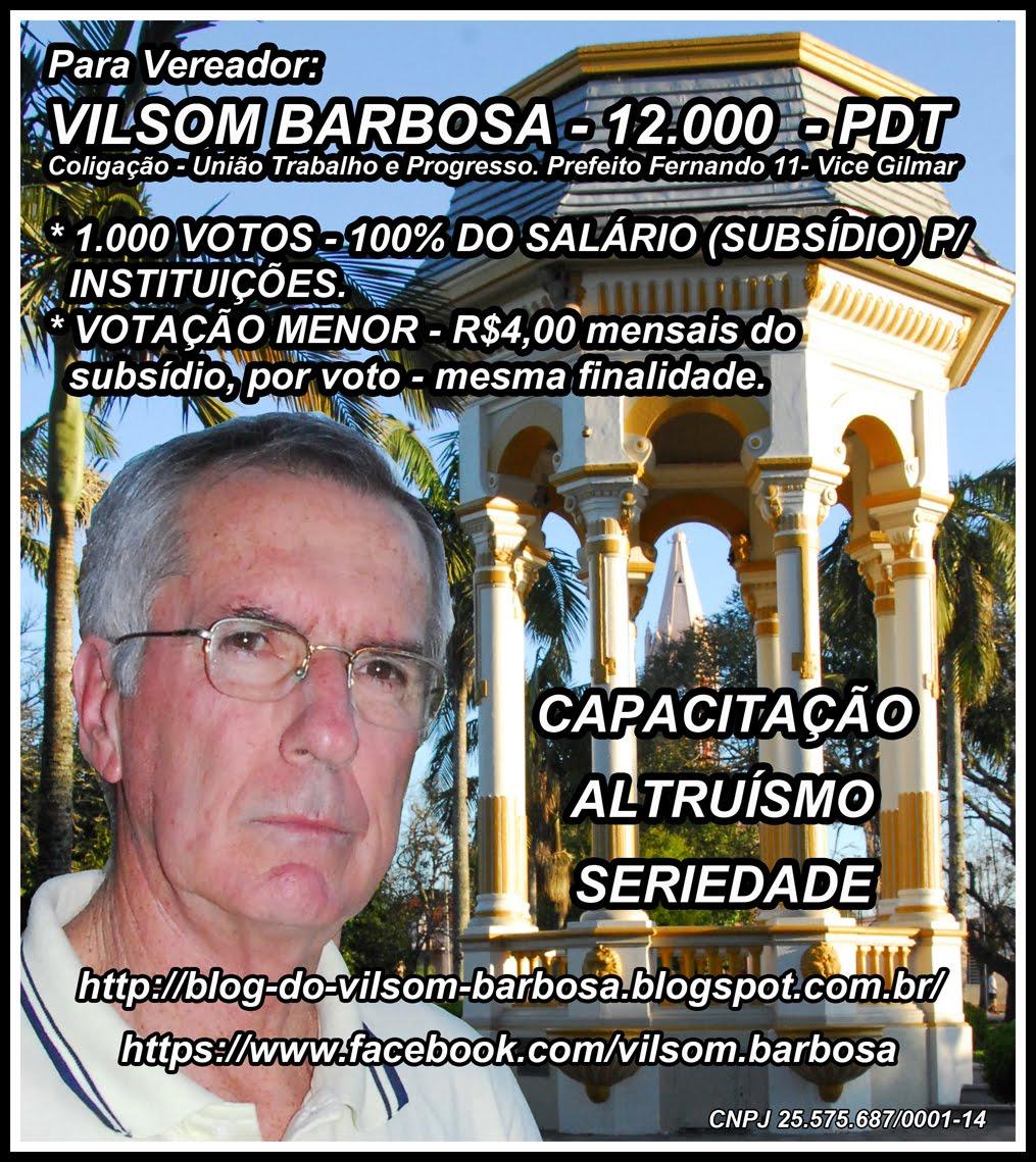 """Vilsom Barbosa - 12.000 - PDT - """"União, Trabalho e Progresso"""