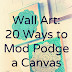 DIY Wall Art – 20 Ways to Mod Podge a Canvas