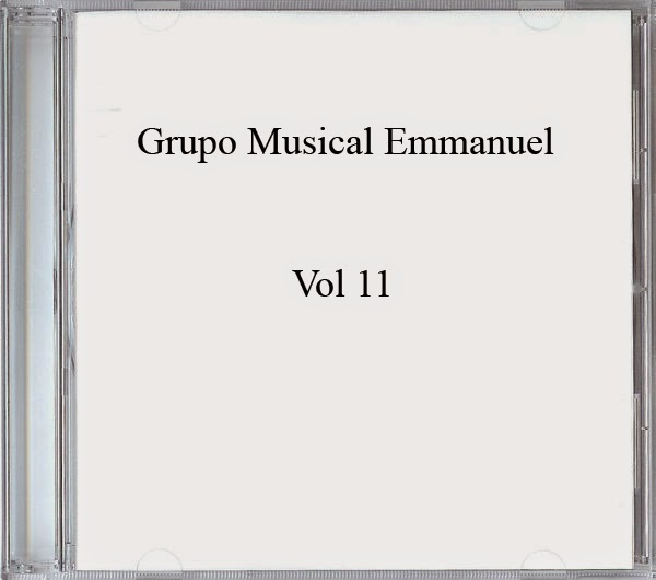 Grupo Musical Emmanuel-Vol 11-