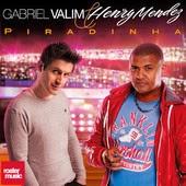 Gabriel Valim & Henry Mendez - Piradinha (Ella Se Vuelve Loca)