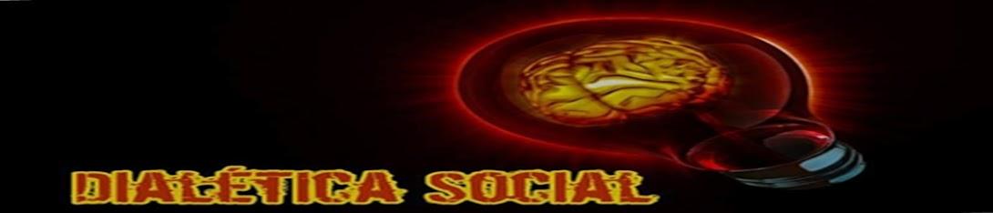 DIALÉTICA SOCIAL