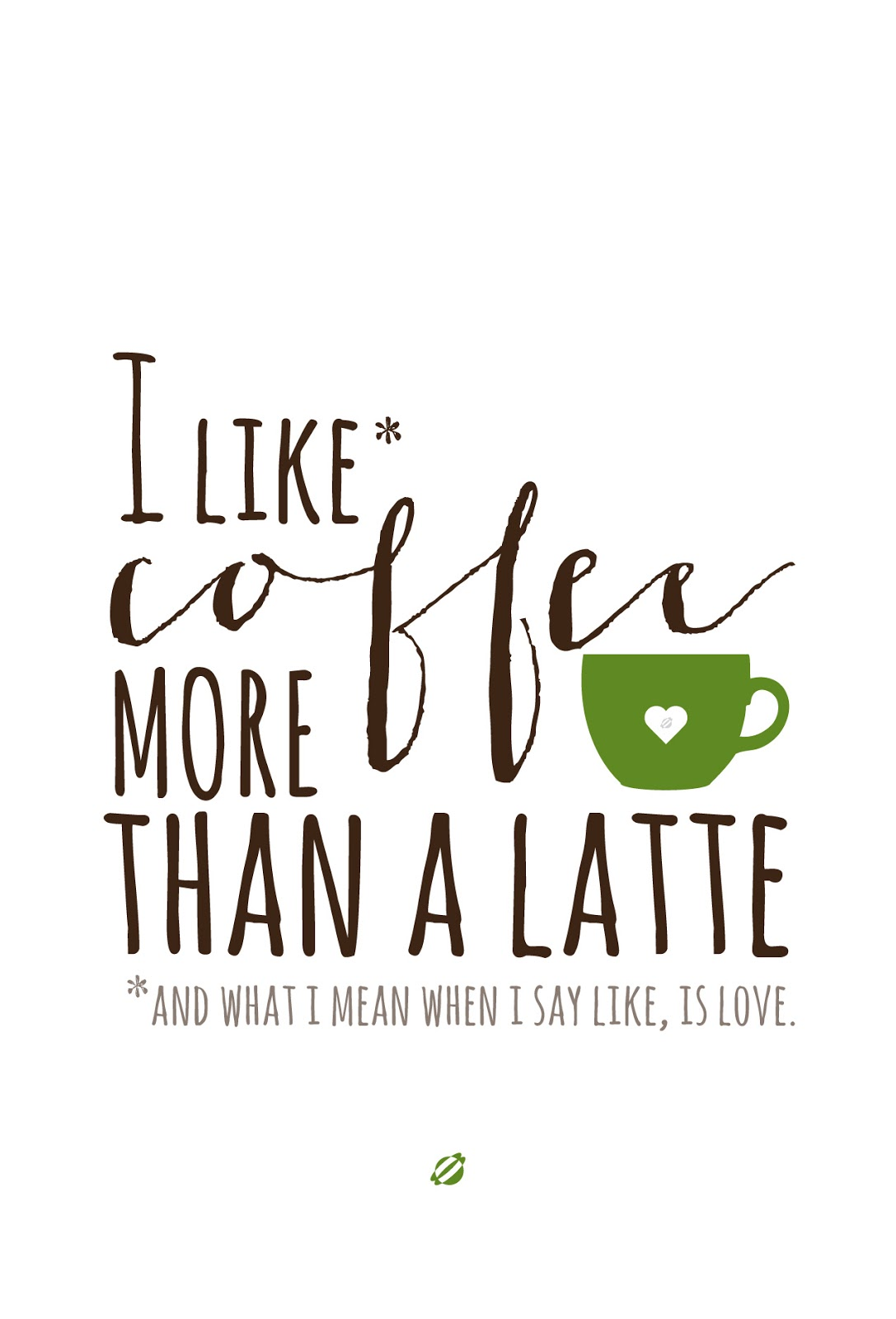 LostBumblebee ©2014 I Like Coffee MORE than a Latte - Free PRINTABLE- Personal use Only.