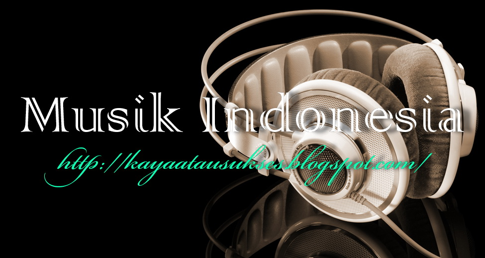 ... lagu dan saya tidak perlu panjang lebar berikut Tangga Lagu Indonesia