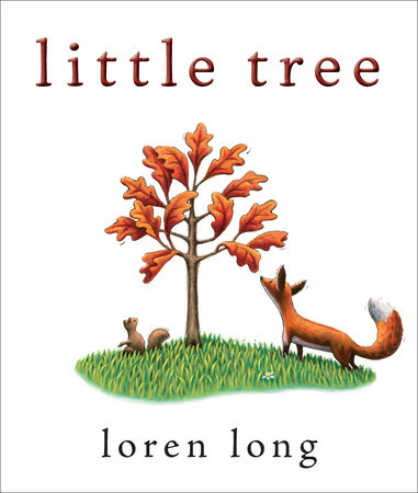http://www.amazon.com/Little-Tree-Loren-Long/dp/0399163972/ref=sr_1_1?ie=UTF8&qid=1449448001&sr=8-1&keywords=Little+tree