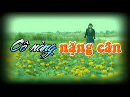 Phim Co Nang Nang Can