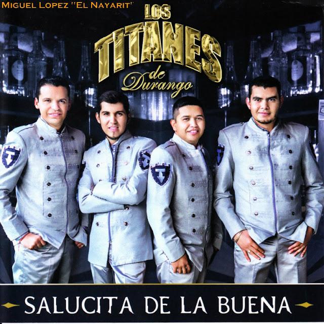 Los Titanes De Durango - Salucita De La Buena CD Album 2013 - Descargar