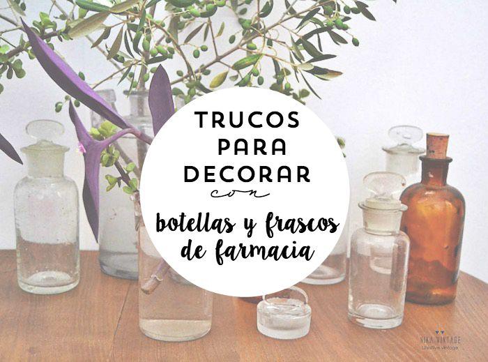 Botellas antiguas - Trucos de decoracion para el hogar ...