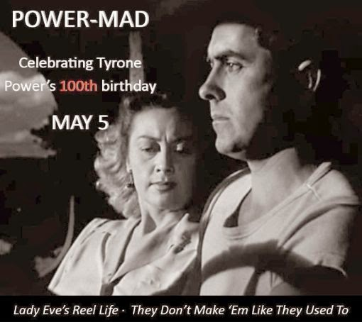 Absolutely POWER-MAD on Tyrone Power's Centennial