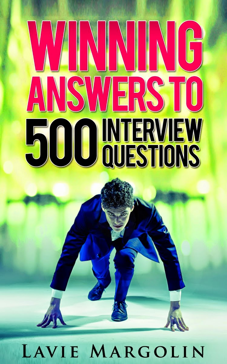 Winning Answers To 500 Interview Questions U0026 More By Lavie Margolin: How  Does This Job Fit Into Your Career Plan? (Job Interview Question)