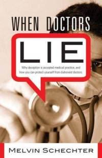 http://1.bp.blogspot.com/-l5oeAd_EZ8Q/UH-vfa47tuI/AAAAAAAAA4I/Kydd6vp53QA/s1600/when-doctors-lie.jpg