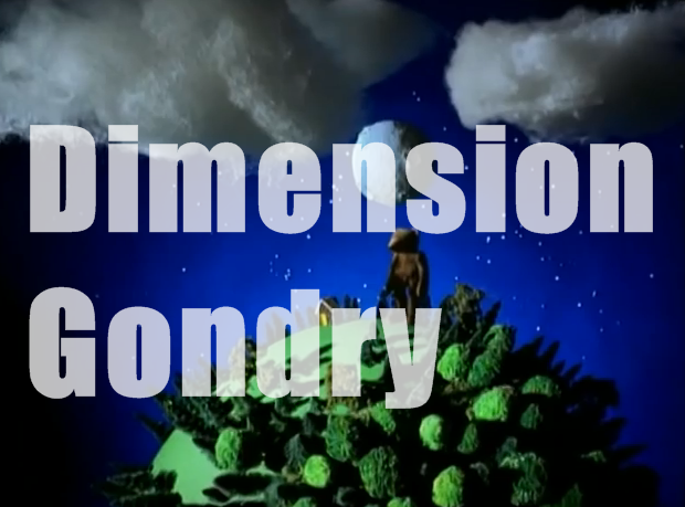 Dimension Gondry