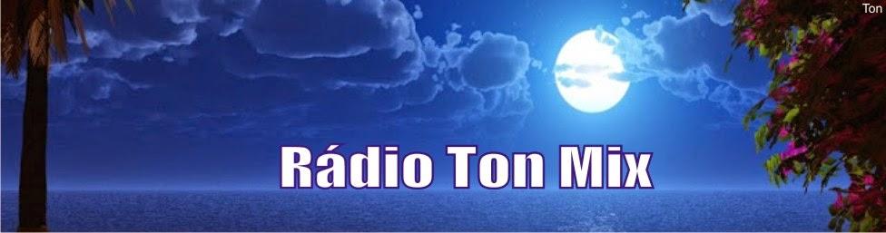 (Rádio Ton Mix)