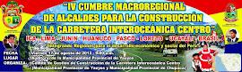 IV CUMBRE MACROREGIONAL DE ALCALDES PARA LA CONSTRUCCION DE LA CARRETERA INTEROCEANICA CENTRO
