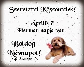 Április 7 - Herman névnap