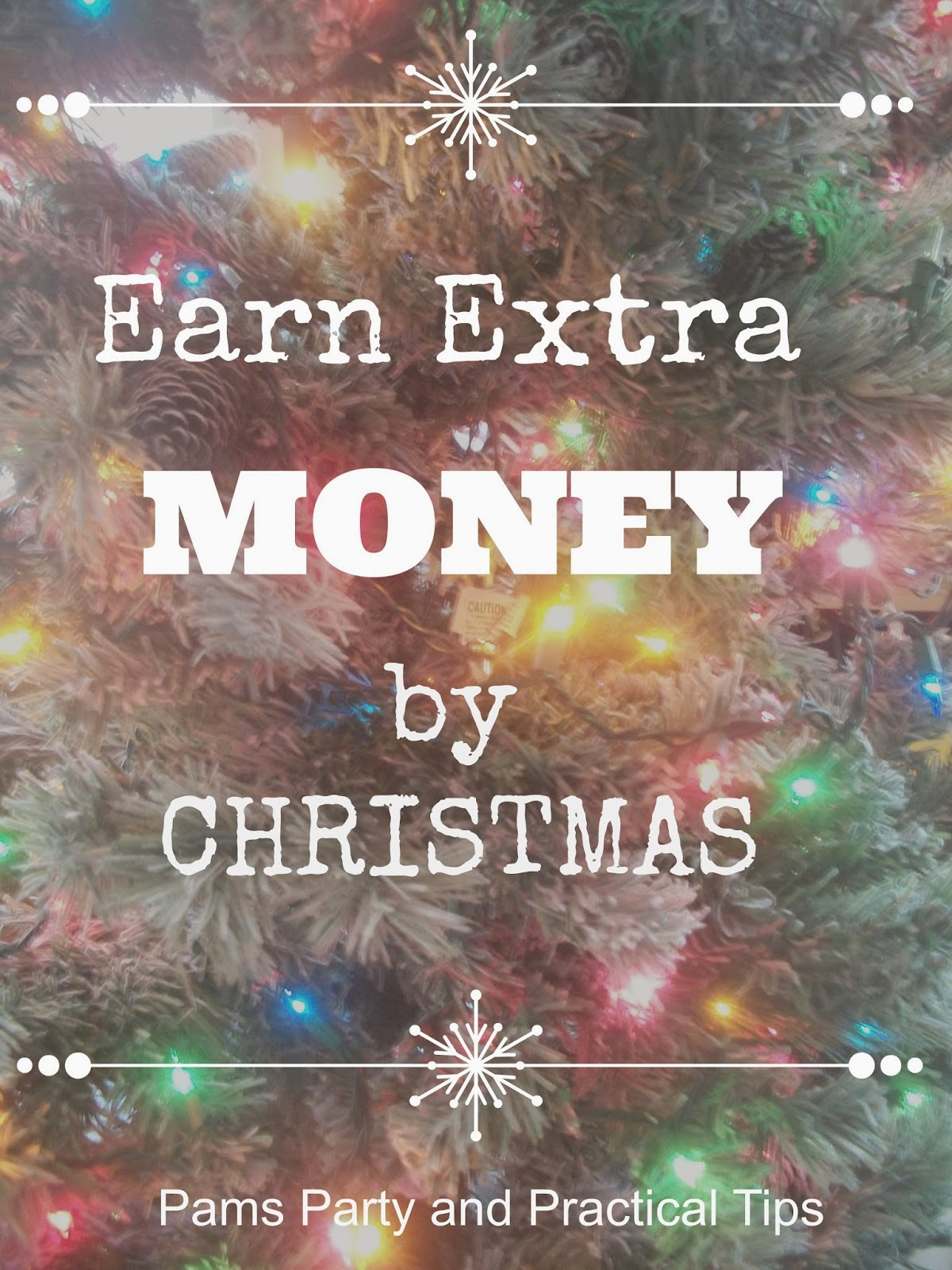 Pams Party & Practical Tips: How to Earn Extra Spending Money For ...