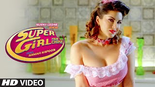 Super Girl From China Video Song _ Kanika Kapoor Feat Sunny Leone Mika Singh _ T-Series