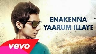 Aakko – Enakenna Yaarum Illaye Lyric Video Song | Anirudh Ravichander New Upcoming Album Songs