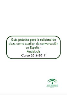 GUÍA PRÁCTICA PARA SOLICITUD AUXILIARES DE CONVERSACIÓN EN ESPAÑA - ANDALUCÍA