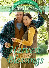 Harvest Blessings (A Small Town Romance Novel)