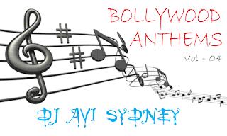 DJ AVI SYDNEY - BOLLYWOOD ANTHEMS VOL - 04