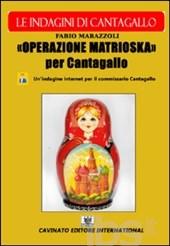 """""""Operazione Matrioska per Cantagallo"""""""