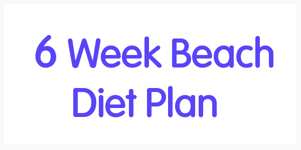 6 Week Beach Diet Plan