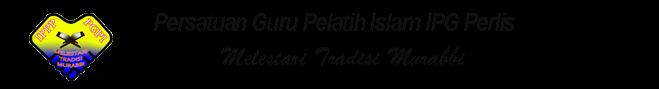 Persatuan Guru Pelatih Islam <br> IPG Kampus Perlis