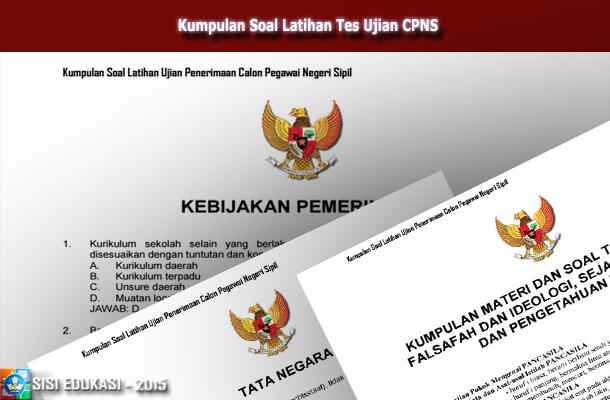 Kumpulan Soal Latihan Tes Ujian Penerimaan CPNS