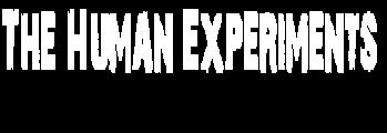 The human experiments!