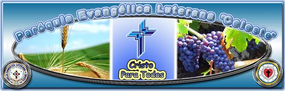"""Paróquia Evangélica Luterana """"Celeste"""""""