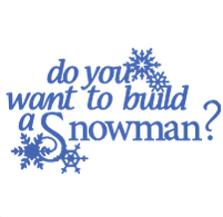 Do you want to build a snowman? cut file from Cricut