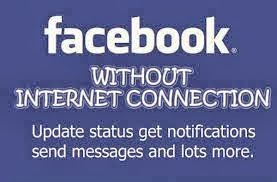 How To Use Facebook Without Internet Connection from mobile anywhere