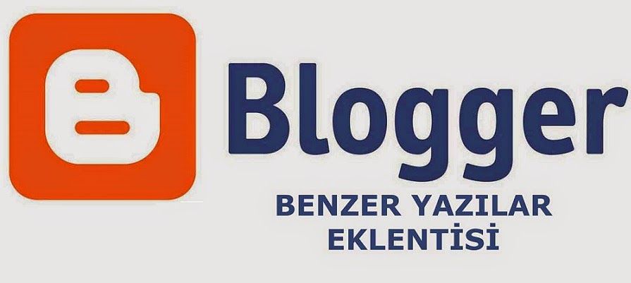 blogger benzer yazılar eklentisi