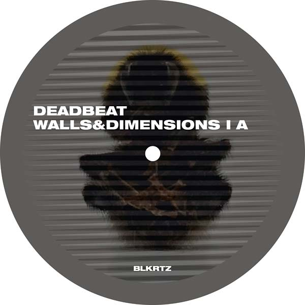 Deadbeat - Walls & Dimensions I (BLKRTZ)