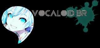 - Vocaloid BR -
