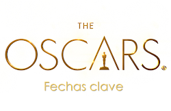 Fechas claves del Oscar 2017
