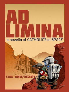 Ad Limina: A novella of Catholics in space, by Cyril Jones-Kellett