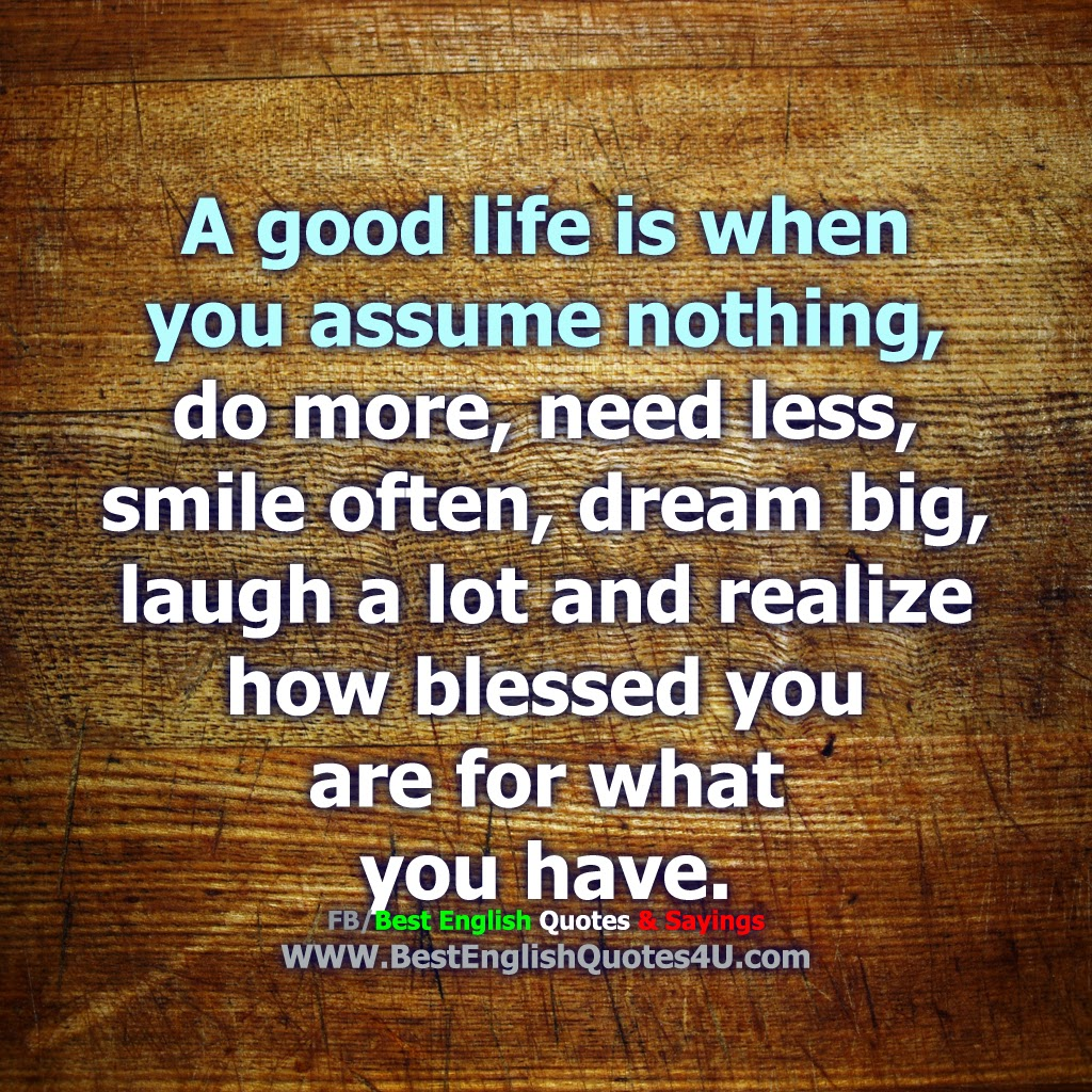 Good Life Quotes A Good Life Is When Best'english'quotes'&'sayings