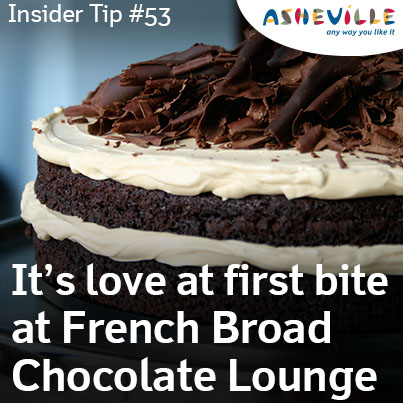 Asheville Insider Tip: The line moves quickly at French Broad Chocolate Lounge.
