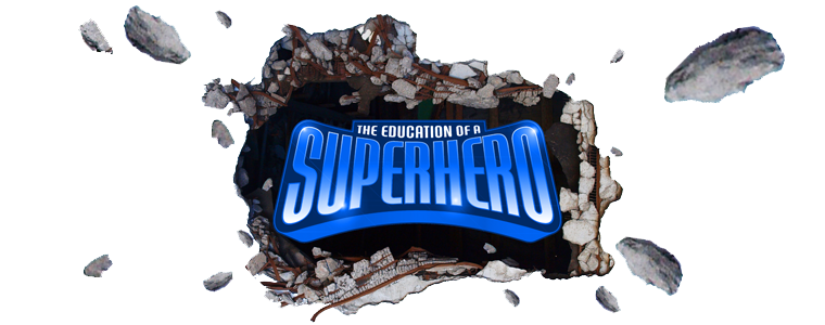 The Education Of A Superhero