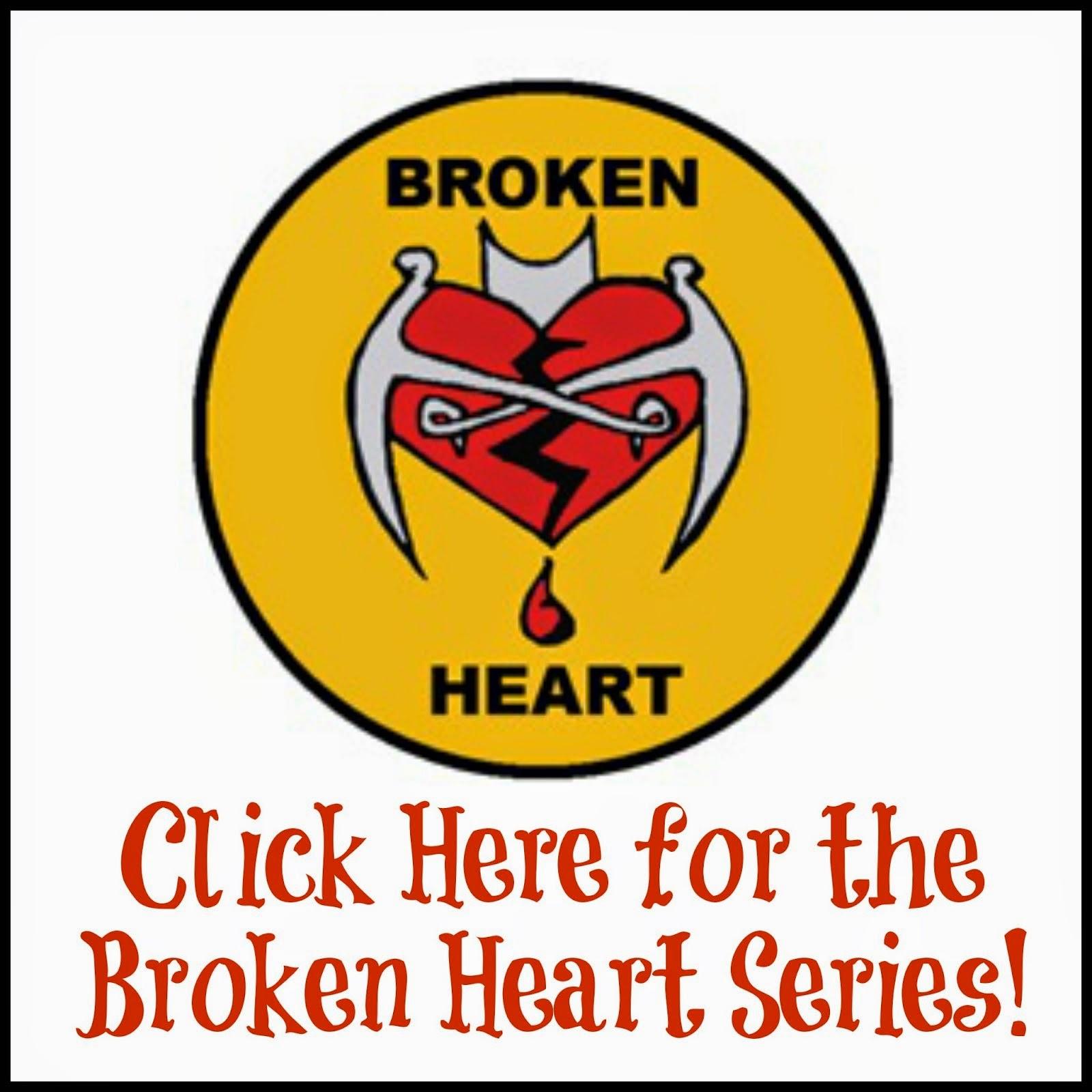 The Broken Heart Series