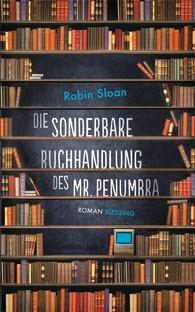 http://www.randomhouse.de/Buch/Die-sonderbare-Buchhandlung-des-Mr-Penumbra/Robin-Sloan/e399038.rhd
