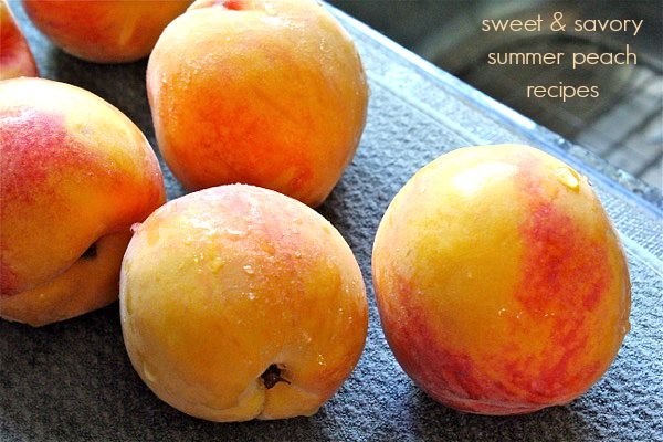 Sweet and savory recipes for juicy summer peaches