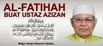 TAN SRI USTAZ AZIZAN ABDUL RAZAK, 69 TAHUN, MANTAN MENTERI BESAR KEDAH KEMBALI KE RAHMATULLAH