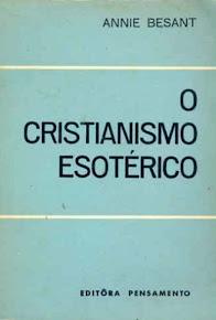 O CRISTIANISMO ESOTÉRICO – Annie Besant