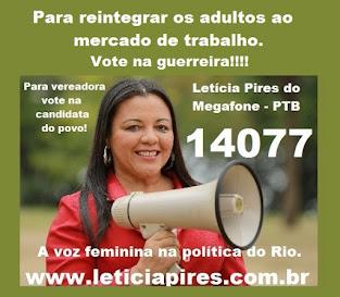 Para reintegrar os adultos ao mercado de trabalho. Vote na guerreira, vote em Letícia Pires  14077
