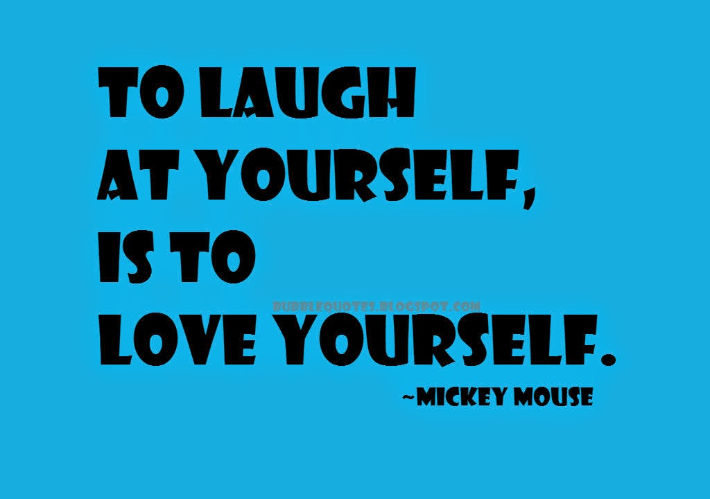 To laugh at yourself, Is to love yourself image quote