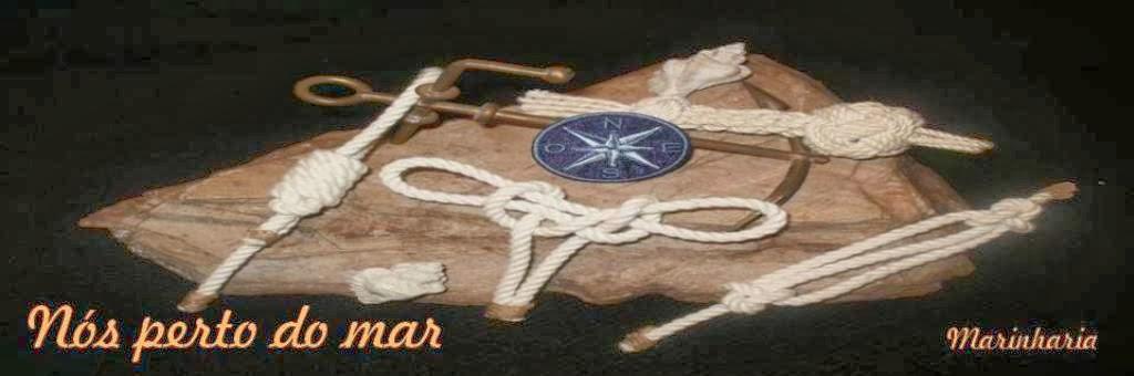 """Marinharia, """"Nós perto do mar"""", knots"""