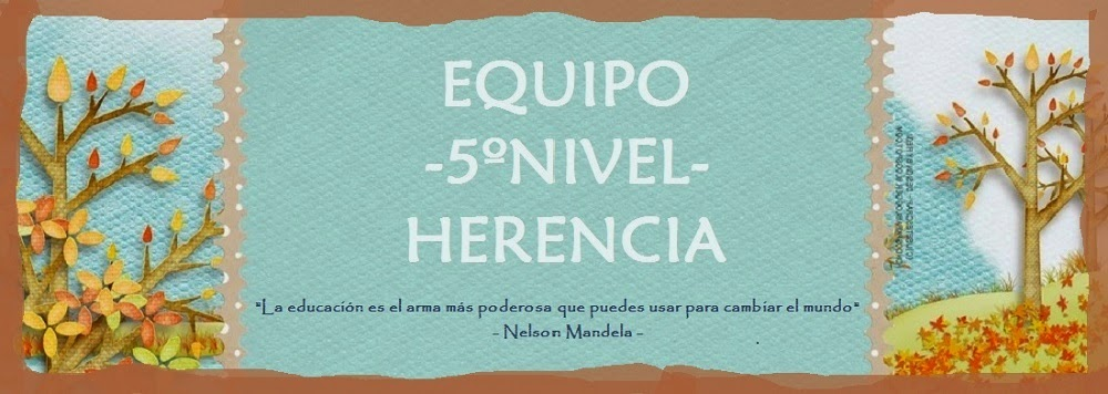 EQUIPO -5ºNIVEL- HERENCIA