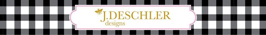 J. DESCHLER DESIGNS